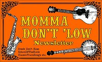 Click to see the home page for our acoustic and Americana newsletter 'Momma Don't 'Low'.